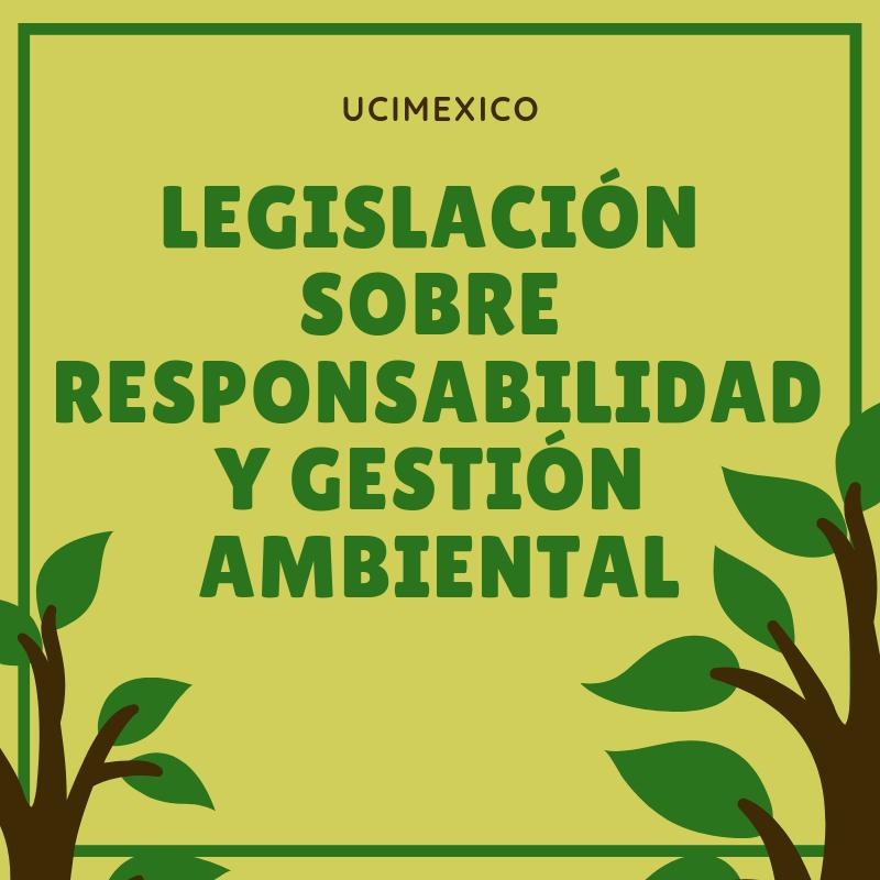12G MLA-02 Legislación sobre Responsabilidad y Gestión Ambiental