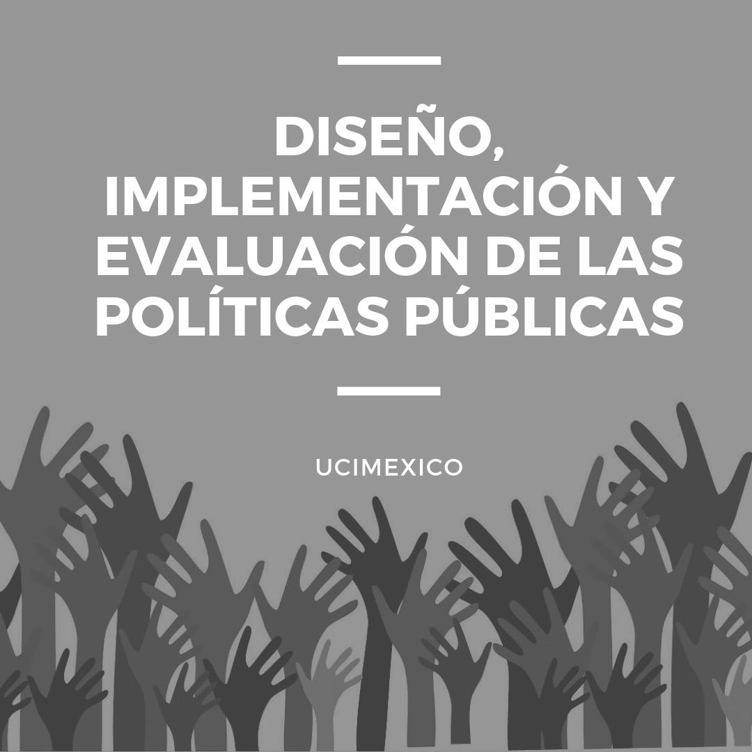 18G MIA-05 Diseño, Implementación y Evaluación de las Políticas Públicas