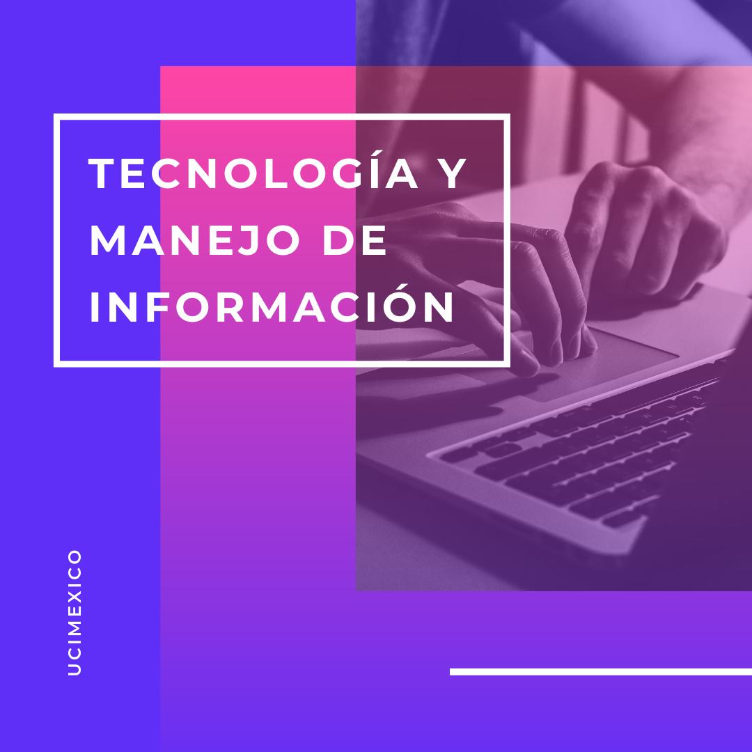 19G MIA-02 Tecnología y Manejo de Información