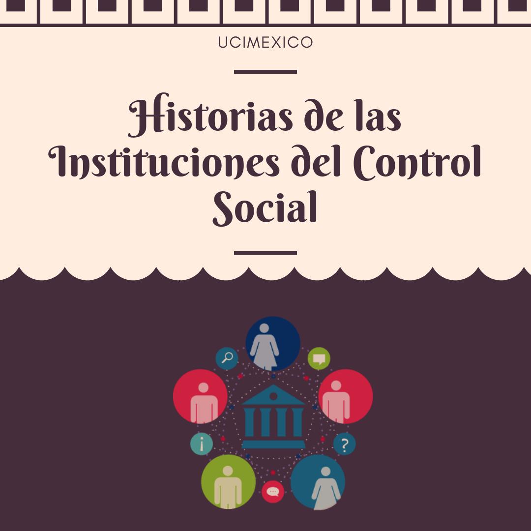 7G MCSH-02 Historia de las Instituciones del Control Social