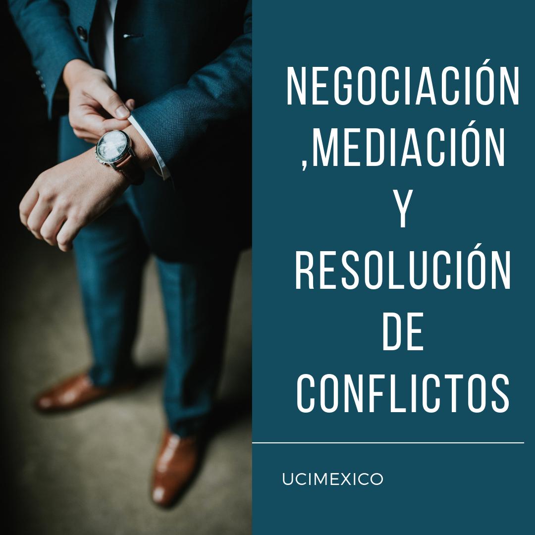 17G MIA-10 Negociación, Mediación y Resolución de Conflictos