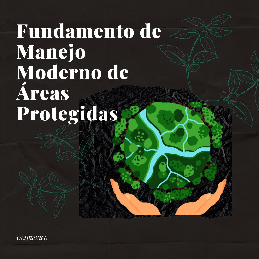 16G MGAP-01 Fundamento de Manejo Moderno de Áreas Protegidas