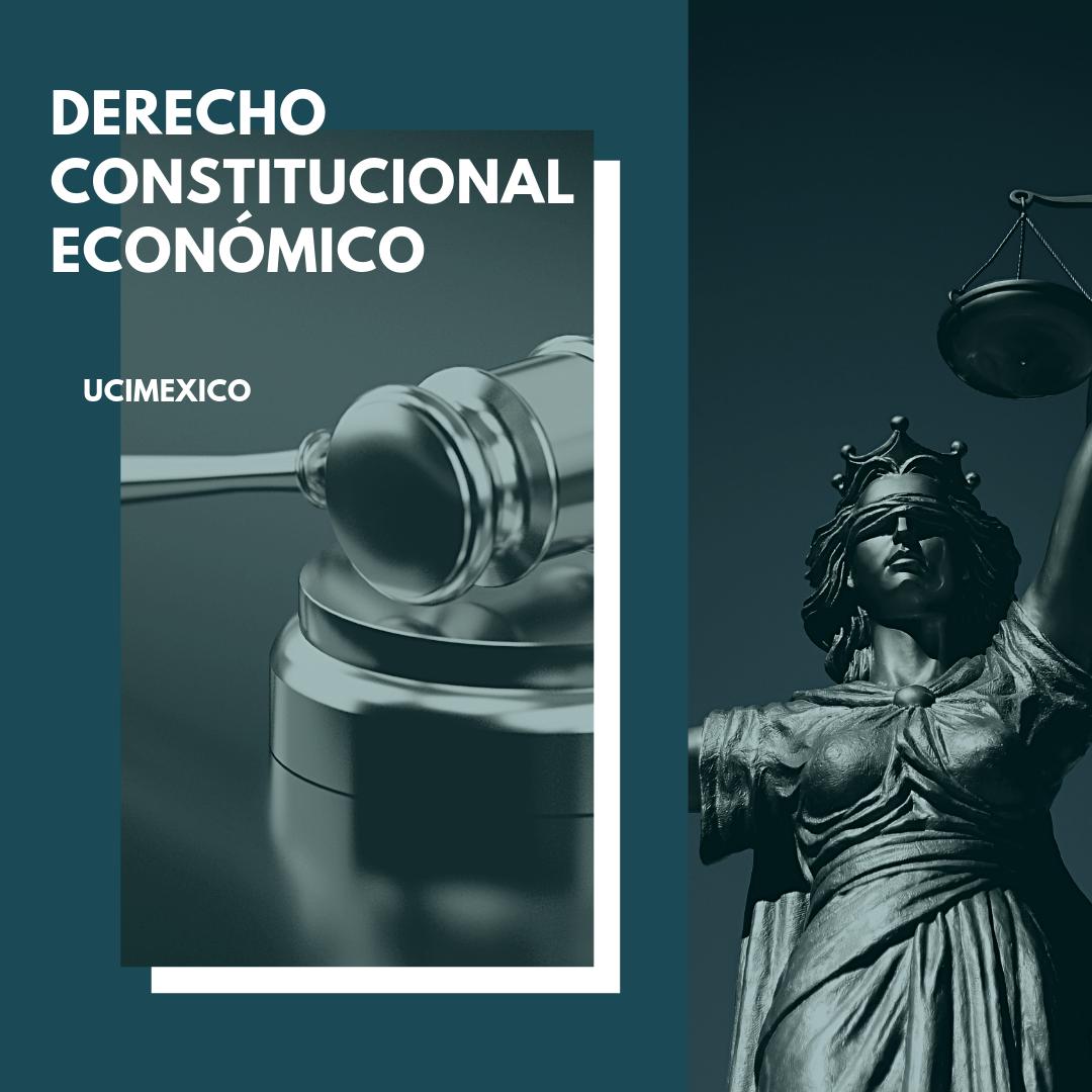 18G DCJ-01 Derecho Constitucional Económico